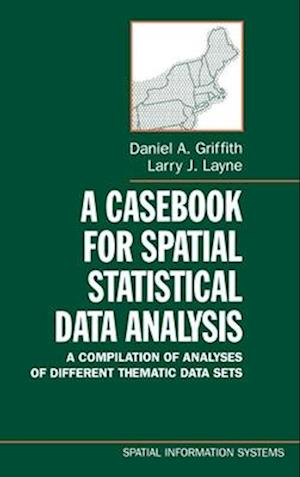 A Casebook for Spatial Statistical Data Analysis: A Compilation of Analyses of Different Thematic Data Sets