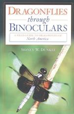 Dragonflies Through Binoculars (Butterflies Through Binoculars)