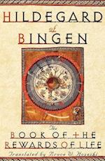 The Book of the Rewards of Life af Hildegard of Bingen, Hildegard, Bruce W Hozeski