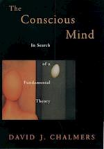 The Conscious Mind (Philosophy of Mind Series)