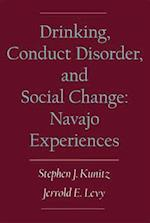 Drinking, Conduct Disorder, and Social Change: Navajo Experiences af Stephen J. Kunitz, Jerrold E. Levy
