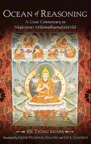 Ocean of Reasoning: A Great Commentary on N=ag=arjuna's M=ulamadhyamakak=arik=a