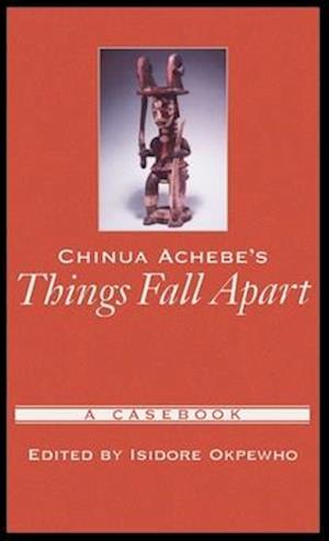 Chinua Achebe's Things Fall Apart