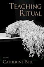 Teaching Ritual (Aar Teaching Religious Studies Series)