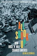 All Shook Up (Pivotal Moments in American History)