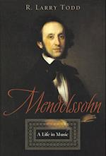 Mendelssohn: A Life in Music
