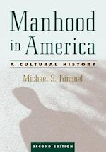Manhood in America: A Cultural History, 2nd edition