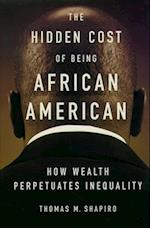 The Hidden Cost of Being African American af Thomas M. Shapiro