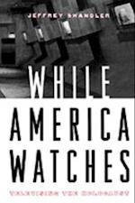 While America Watches:Televising the Holocaust af Jeffrey Shandler