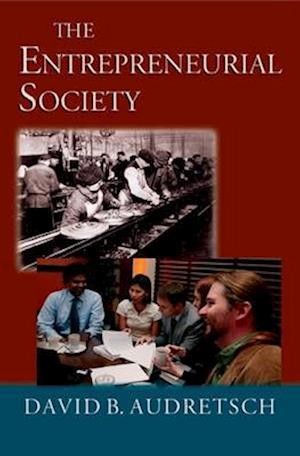 The Entrepreneurial Society