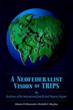 A Neofederalist Vision of TRIPS