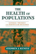 The Health of Populations: General Theories and Particular Realitites
