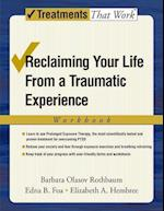 Reclaiming Your Life from a Traumatic Experience (Treatments That Work)
