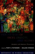 Perception of Faces, Objects, and Scenes (Oxford Series in Visual Cognition)
