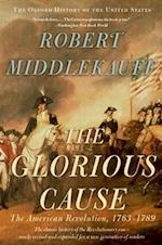The Glorious Cause af Robert Middlekauff