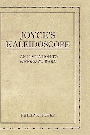 Joyce's Kaleidoscope: An Invitation to Finnegans Wake