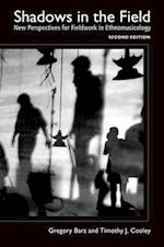 Shadows in the Field: New Perspectives for Fieldwork in Ethnomusicology af Timothy J. Cooley, Gregory F. Barz