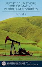 Statistical Methods for Estimating Petroleum Resources (International Association for Mathematical Geology: Studies in Mathematical Geology)