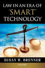 Law in an Era of Smart Technology af Susan W. Brenner