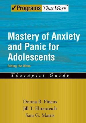 Mastery of Anxiety and Panic for Adolescents: Therapist Guide