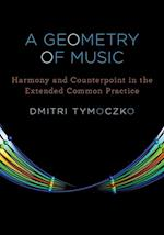 A Geometry of Music (Oxford Studies in Music Theory)