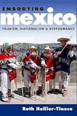Embodying Mexico (Currents in Latin American and Iberian Music)