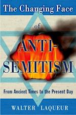 The Changing Face of Anti-Semitism af Walter Laqueur