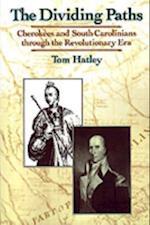 Dividing Paths: Cherokees and South Carolinians through the Era of Revolution