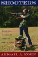Shooters: Myths and Realities of Americas Gun Cultures
