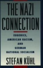 Nazi Connection: Eugenics, American Racism, and German National Socialism af Stefan Kuhl