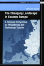 Changing Landscape in Eastern Europe: A Personal Perspective on Philanthropy and Technology Transfer (Europe in Transition Series)