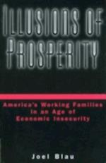 Illusions of Prosperity: America's Working Families in an Age of Economic Insecurity