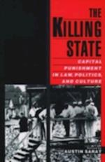 Killing State: Capital Punishment in Law, Politics, and Culture