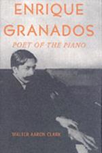 Enrique Granados: Poet of the Piano