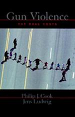 Gun Violence: The Real Costs (Studies in Crime and Public Policy)