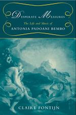 Desperate Measures: The Life and Music of Antonia Padoani Bembo Book and CD