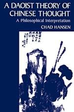 Daoist Theory of Chinese Thought: A Philosophical Interpretation