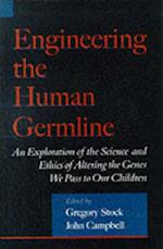Engineering the Human Germline: An Exploration of the Science and Ethics of Altering the Genes We Pass to Our Children af John Campbell