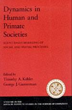 Dynamics in Human and Primate Societies: Agent-Based Modeling of Social and Spatial Processes (Santa Fe Institute Studies on the Sciences of Complexity)