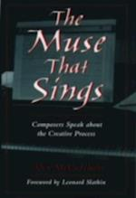 Muse that Sings: Composers Speak about the Creative Process