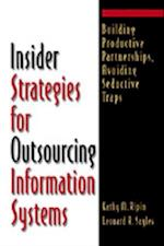 Insider Strategies for Outsourcing Information Systems