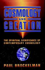 Cosmology and Creation: The Spiritual Significance of Contemporary Cosmology