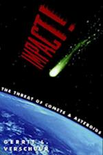 Impact!: The Threat of Comets and Asteroids