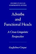 Adverbs and Functional Heads: A Cross-Linguistic Perspective (Oxford Studies in Comparative Syntax)