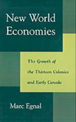New World Economies: The Growth of the Thirteen Colonies and Early Canada