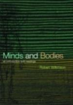 Minds and Bodies: Philosophers and Their Ideas (Philosophy of Mind Series)