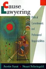 Cause Lawyering: Political Commitments and Professional Responsibilities (Oxford Socio-Legal Studies)