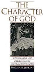 Character of God: Recovering the Lost Literary Power of American Protestantism (Religion in America)