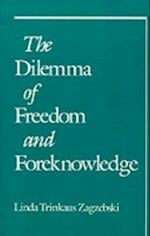 Dilemma of Freedom and Foreknowledge