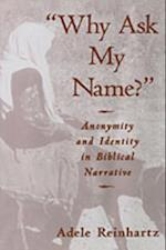 &quote;Why Ask My Name?&quote;: Anonymity and Identity in Biblical Narrative